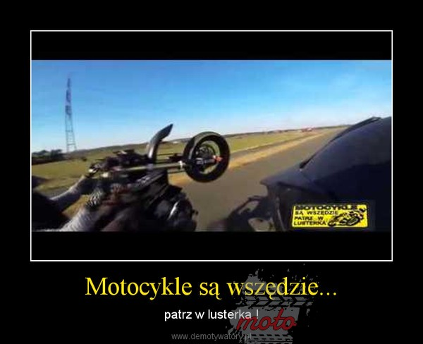 1 2 Motocykle są wszędzie, a wcale nie powinno ich tam być...